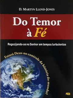 Do Temor A Fé | Martyn Lloyd-Jones