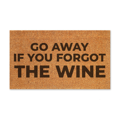 Go away if you forgot the wine