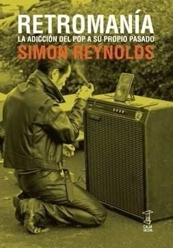 Simon Reynolds / Retromania