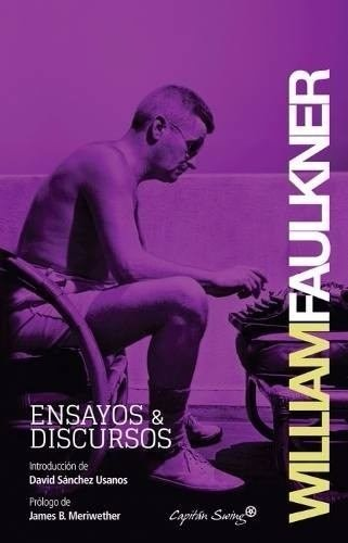 William Faulkner / Ensayos Y Discursos
