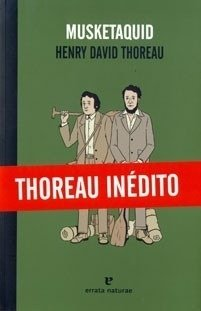 Henry David Thoreau / Musketaquid