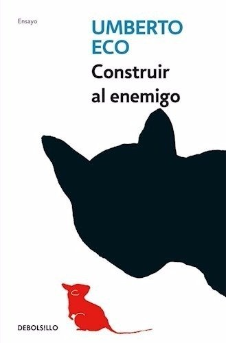 Umberto Eco / Construir Al Enemigo