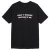 Camiseta Don´t Smoke Without Me