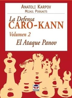 La Defensa Caro-kann. Vol 2: El Ataque Panov