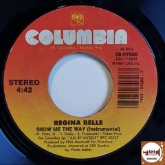 Regina Belle - Show Me The Way (45rpm / Imp. EUA)