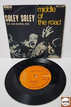 Middle Of The Road - Soley Soley / To Remind Me (1971) - comprar online