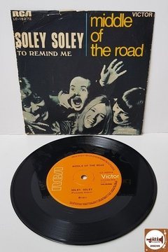 Middle Of The Road - Soley Soley / To Remind Me (1971)