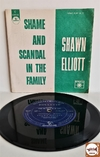 Shawn Elliott - Shame And Scandal In The Family / My Girl