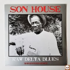 Son House - Raw Delta Blues (Novo / Lacrado)