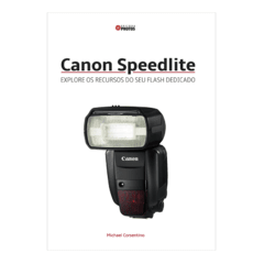 Canon Speedlite: explore os recursos do seu flash dedicado - de Michael Corsentino