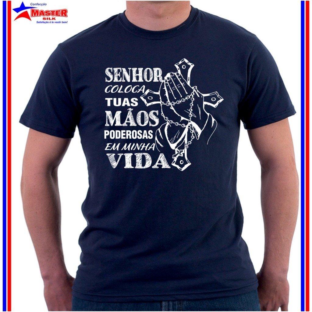 Camiseta Frase Senhor Coloca Mãos Poderosas Vida