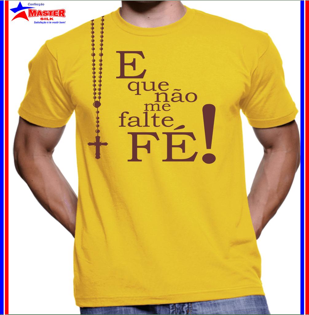 dcd0e7c4fd Camiseta Religiosa E Que Não Me Falte FÉ!