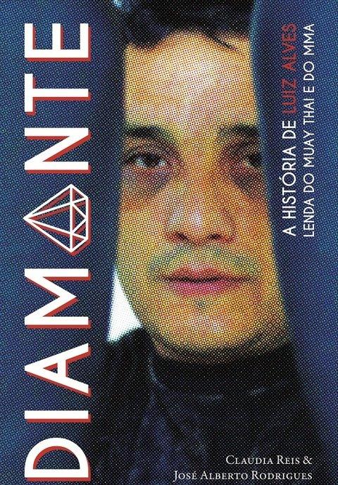 Diamante: a história de Luiz Alves, lend...