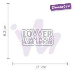 Adesivo Lower Than Your Nans Nipples - comprar online