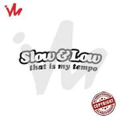 Adesivo Slow & Low That is My Tempo