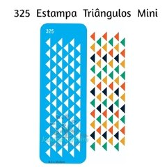 325 - Estampa Triângulos Mini