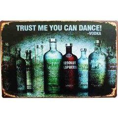 PLACA  TRUST ME YOU CAN DANCE -VODKA - comprar online