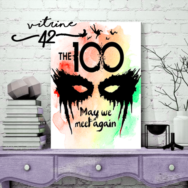 Quadro - The 100 - May we meet again - comprar online