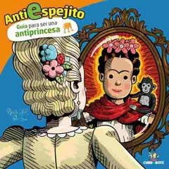 Anti Espejito. Antiguía para ser una antiprincesa.