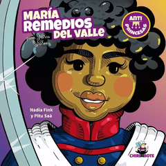 "Antiprincesa ""María Remedios del Valle"""