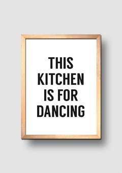 Cuadro This Kitchen is for Dancing - comprar online