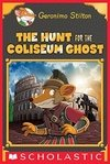 The Hunt for the Coliseum Ghost (Geronimo Stilton Special Edition)