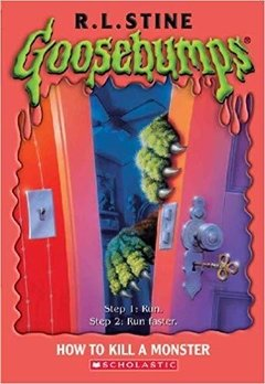 Goosebumps: How to kill a monster