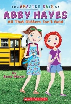 AMAZING DAYS OF ABBY HAYES-ALL THAT GLITTERS ISNT  GOLD