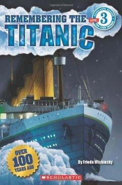 Scholastic Reader Level 3: Remembering the Titanic