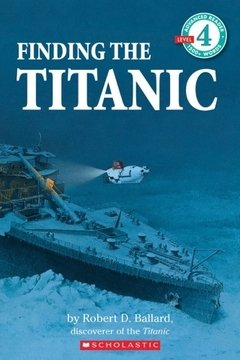 Scholastic Reader Level 4: Finding the Titanic
