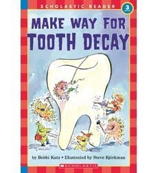 Scholastic Reader! Science Level 3: Make Way for Tooth Decay