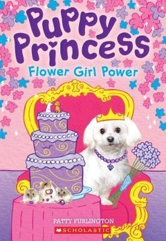 Flower Girl Power (Puppy Princess #4), Volume 4