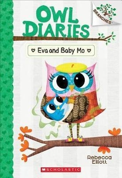 Owl Diaries #1: Eva and baby mo