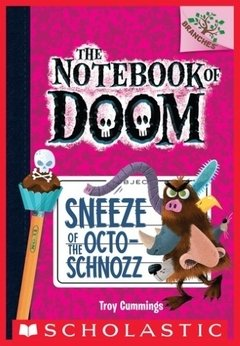 Sneeze of the Octo-Schnozz: A Branches Book (The Notebook of Doom #11)