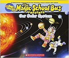 The Magic School Bus Presents: Our Solar System