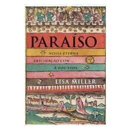 Paraíso - Nossa Eterna Fascinação com a...