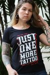 CAMISETA JUST ONE MORE TATTOO - FEMININA