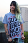 CAMISETA JUST ONE MORE TATTOO na internet
