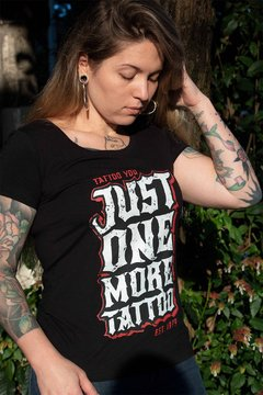 CAMISETA JUST ONE MORE TATTOO - FEMININA - comprar online