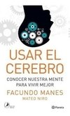 Usar El Cerebro - Facundo Francisco Manes