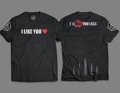 "Camiseta Unisex ""I Like You, I'll Kill You Last"""