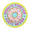 Patch Bordado - Donuts Forever Diets Never