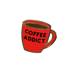Broche Pin - Coffe Addict - Candy Doll Club