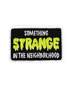 Patch Bordado - Something Strange in the Neighborhood - Band Of Wierdos