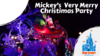 Mickey's Very Merry Christmas Party - 2019