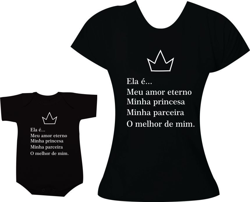 Camisetas Tal Mãe Tal Filha Ela é Meu Amor Eterno Minha Princesa