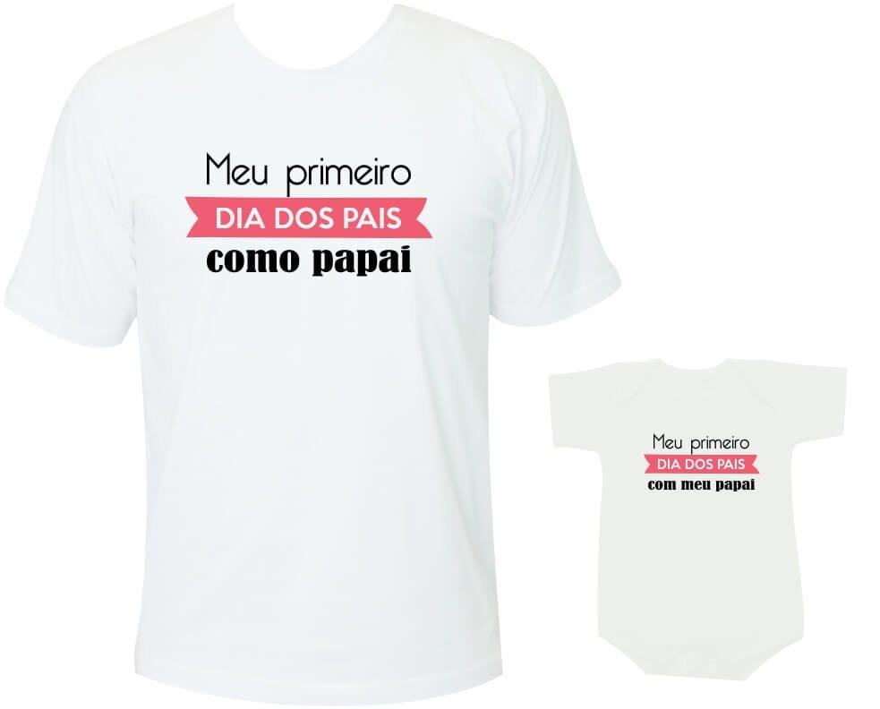 f18d2fb421b7 Camisetas Tal pai tal filha Meu Primeiro Dia dos Pais como papai