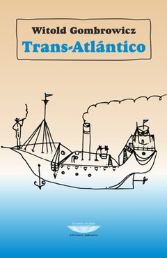 Trans-Atlántico, Witold Gombrowicz