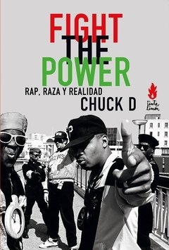 FIGHT THE POWER Rap, raza y realidad, Chuck D