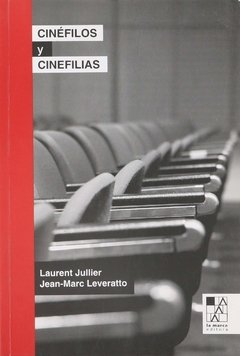 CINEFILOS Y CINEFILAS, Laurent Jullier